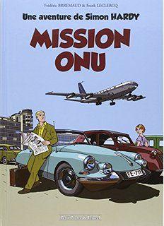 Une aventure de Simon Hardy, Tome 1 : Mission ONU (Petit Pierre et Ieiazel)