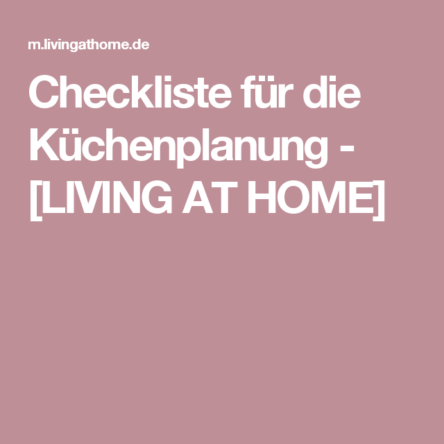 Cute Checkliste f r die K chenplanung LIVING AT HOME