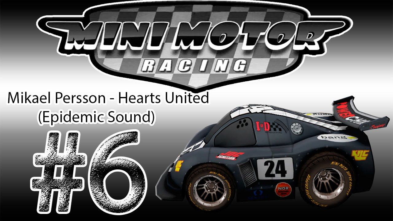 Mikael Persson Hearts United Epidemic Sound Mini Motor Racing 6