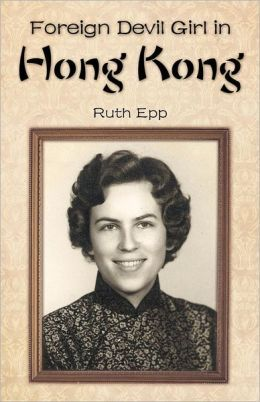 New Book - Foreign Devil Girl in Hong Kong by Ruth Epp