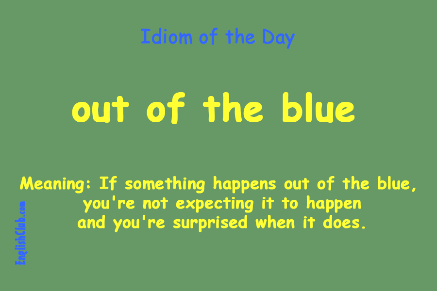 Out Of The Blue Unexpected Surprise English Phrases Idioms English Vocabulary Words Idioms And Phrases