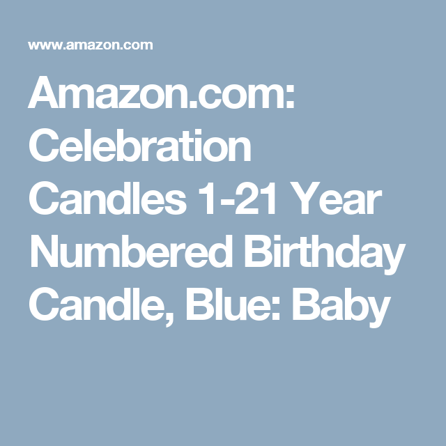 Amazon Celebration Candles 1 21 Year Numbered Birthday Candle Blue