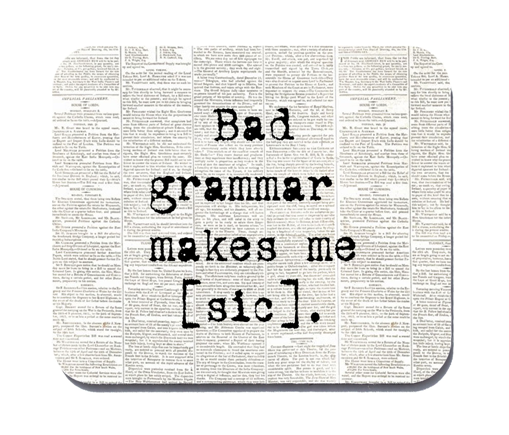 Bad Grammar Makes Me Sic Quote Mouse Pad Bad Grammar Grammar Quotes Funny Words