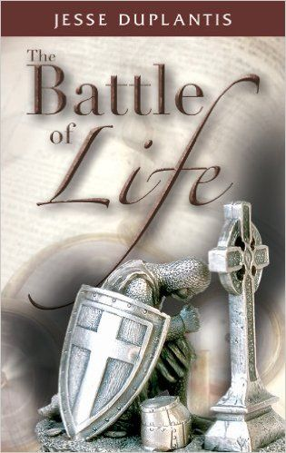 The Battle Of Life Jesse Duplantis 9781606834398 Amazon Com Books Jesse Duplantis Walk In The Spirit Music Book