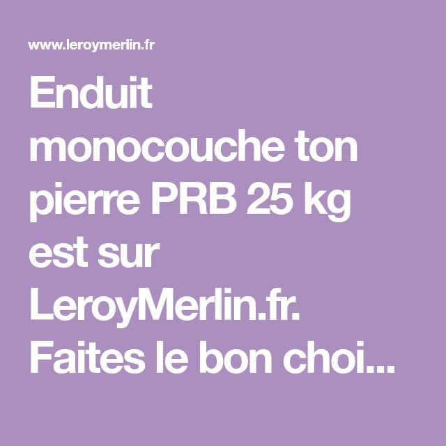 Enduit Monocouche Ton Pierre Prb 25 Kg Est Sur Leroymerlin