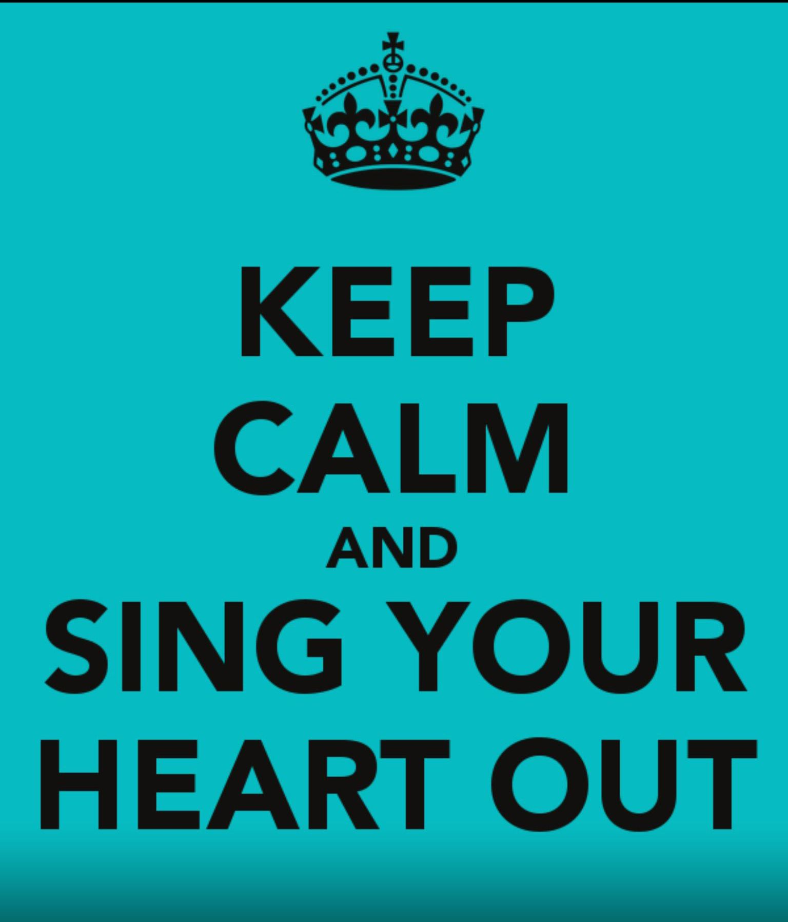 Keep Calm And Sing My Sister Sings Loud In Her Car And She Also