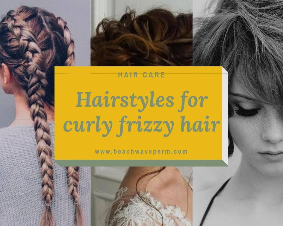 Hairstyles For Curly Frizzy Hair Frizzy Curly Hair Curly Hair Styles Frizzy