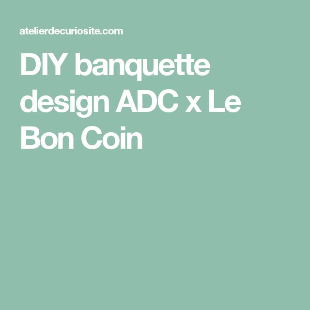 Diy Banquette Design Adc X Le Bon Coin Diy Penderie Les Bons Coins