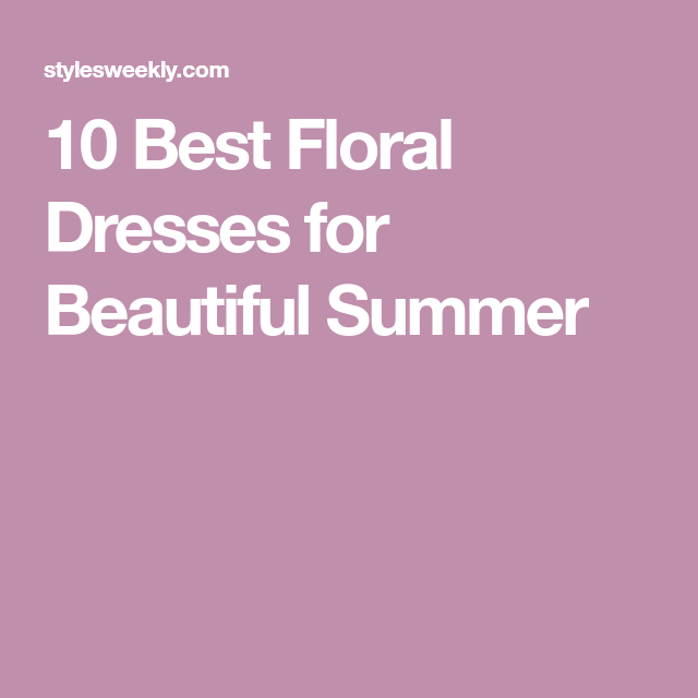 93bb764c12 10 Best Floral Dresses for Beautiful Summer Floral Dresses, Flower Dresses, Floral  Outfits,