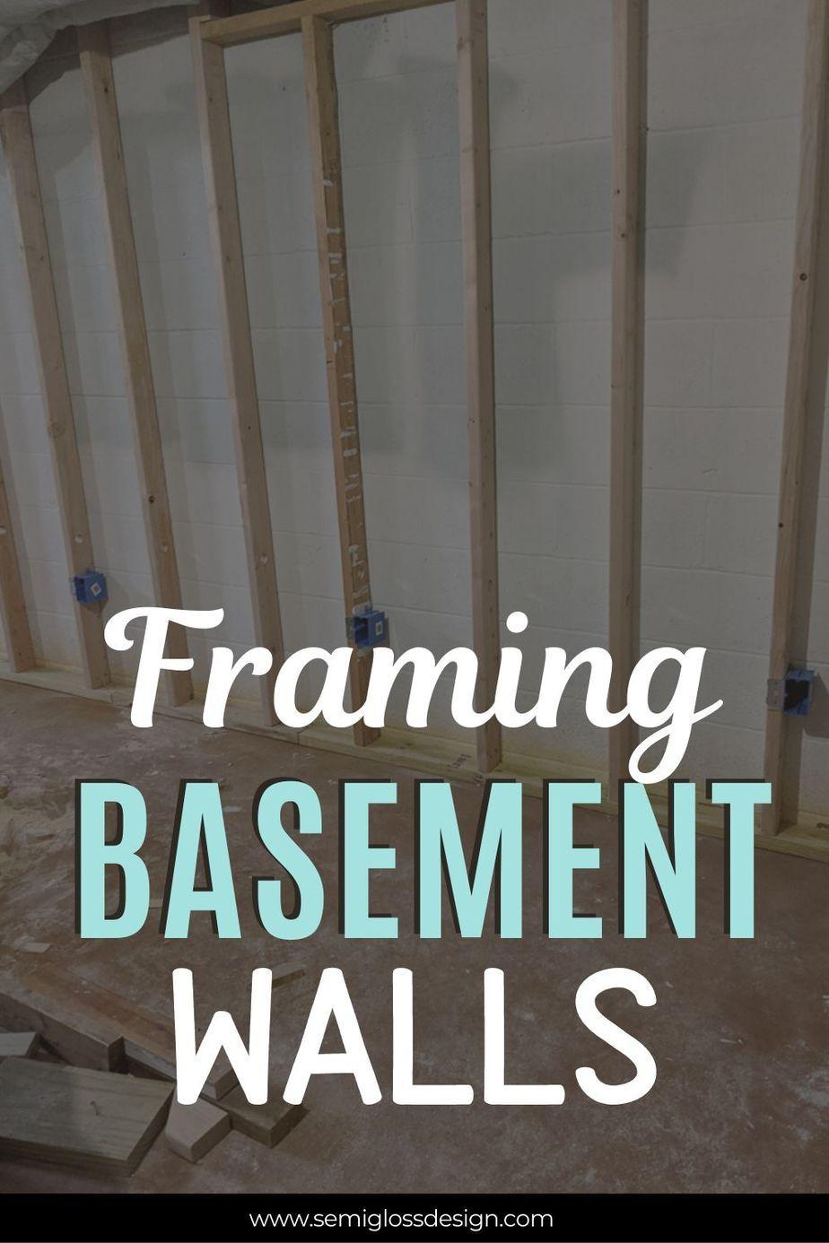Tips For Framing Basement Walls Semigloss Design In 2020 Framing Basement Walls Basement Walls Basement