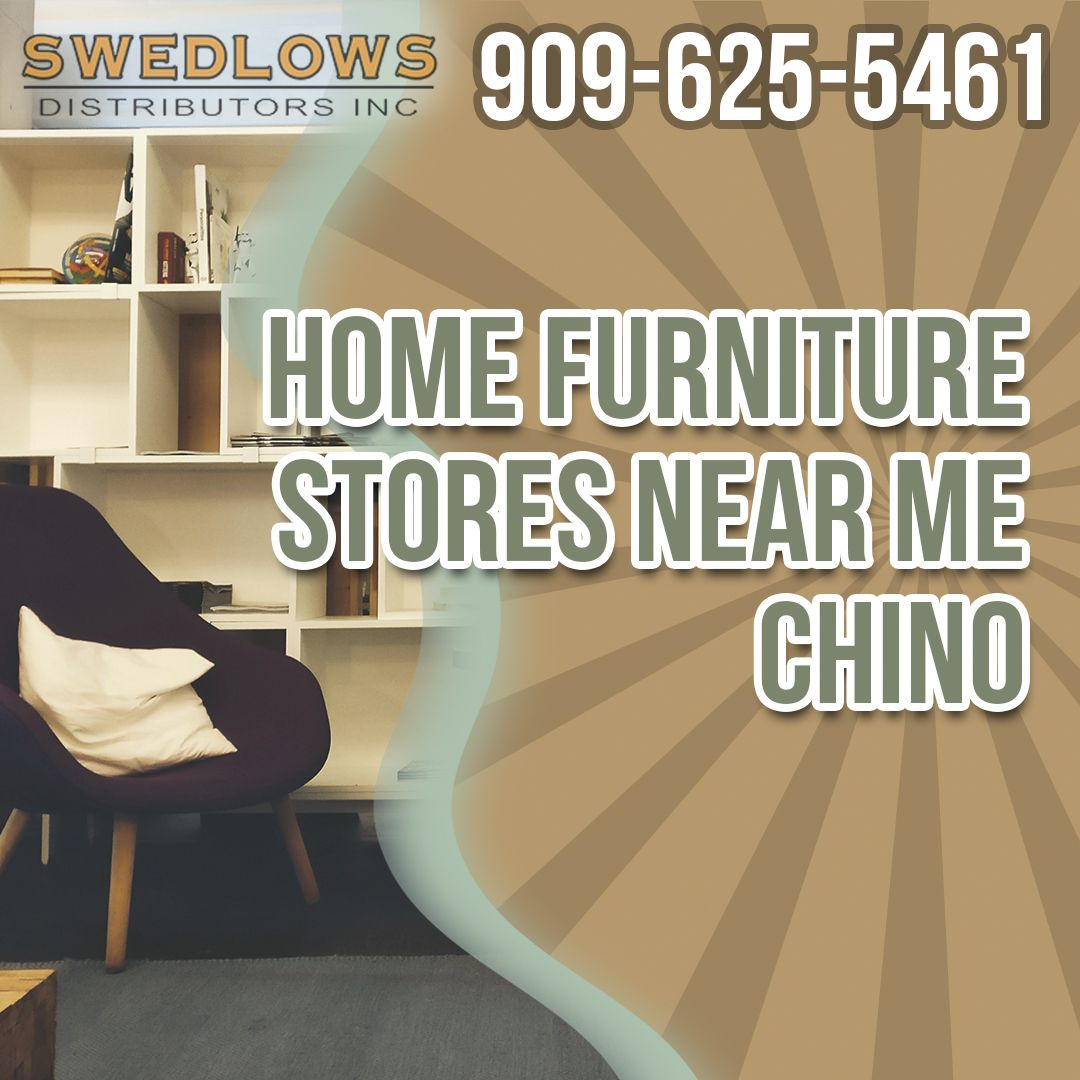 Home Furniture Stores Near Me Chino Excellent Customer Service Homefurniturestoresnearmech Furniture Chair At Home Furniture Store Discount Office Furniture