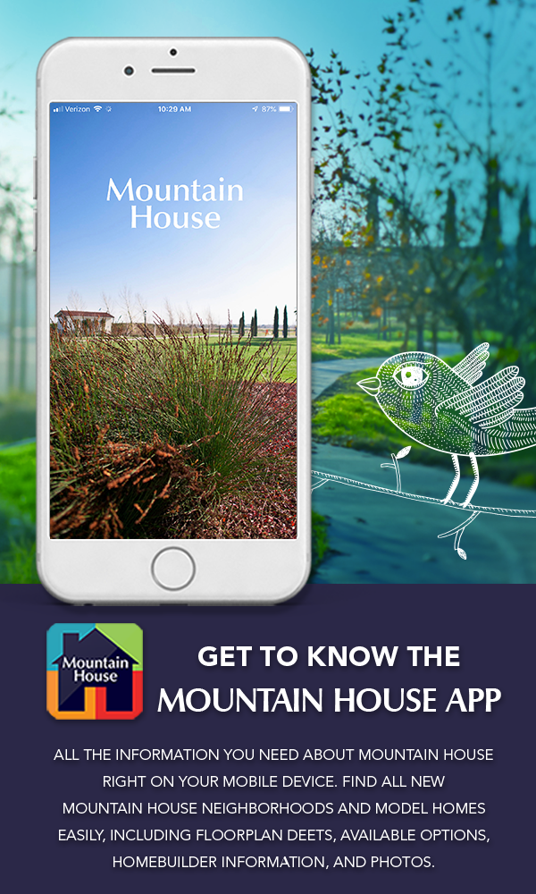 Download The Mountain House App To Learn More About Schools Floorplans Homebuilders Available Neighborhoods And More Mountainho House App Mountain House