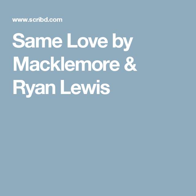 Same Love By Macklemore Ryan Lewis Songs To Play On Piano