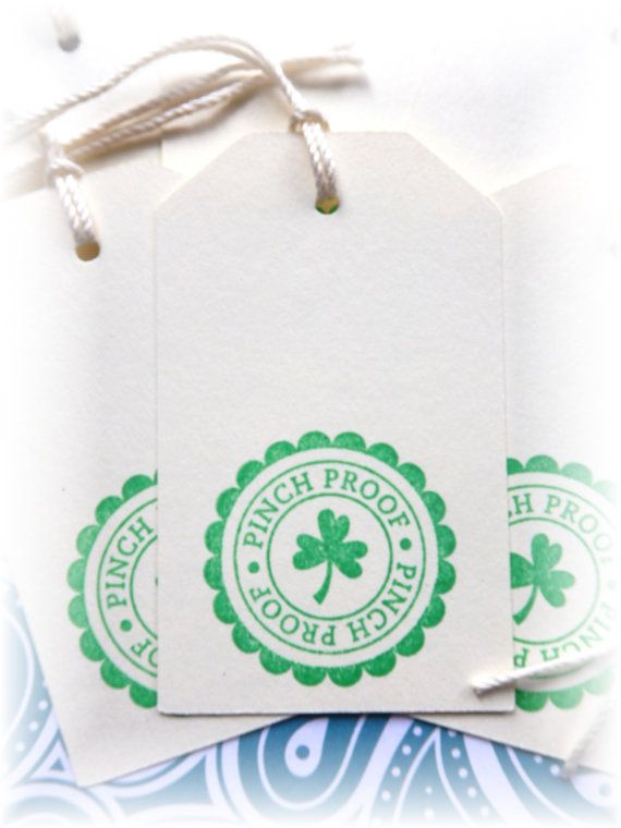 Happy St Patricks Day~ Pinch Proof ~ gift/hang tags by HeartsCalling on ETSY