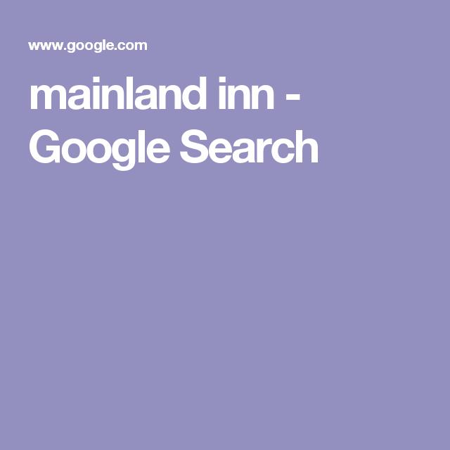 mainland inn - Google Search