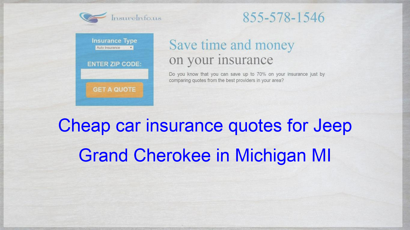 How To Find Affordable Insurance Rates For Jeep Grand Cherokee Suv