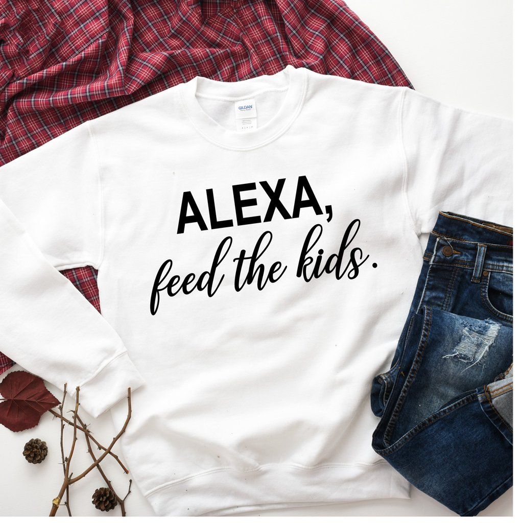 Alexa, Feed The Kids Kids sweatshirt, Parenting styles