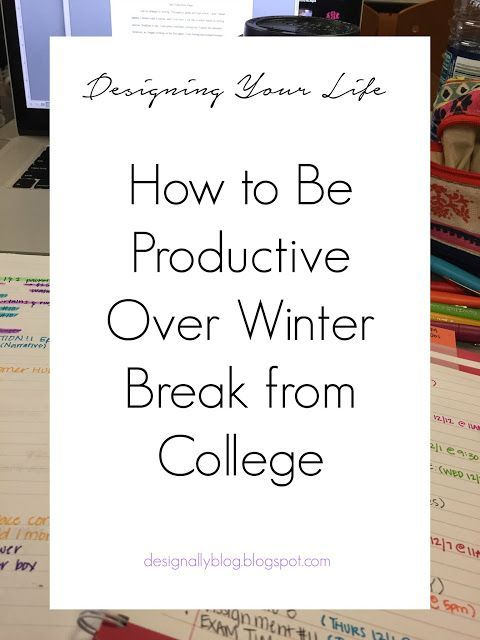 How to Be Productive Over Winter Break from College