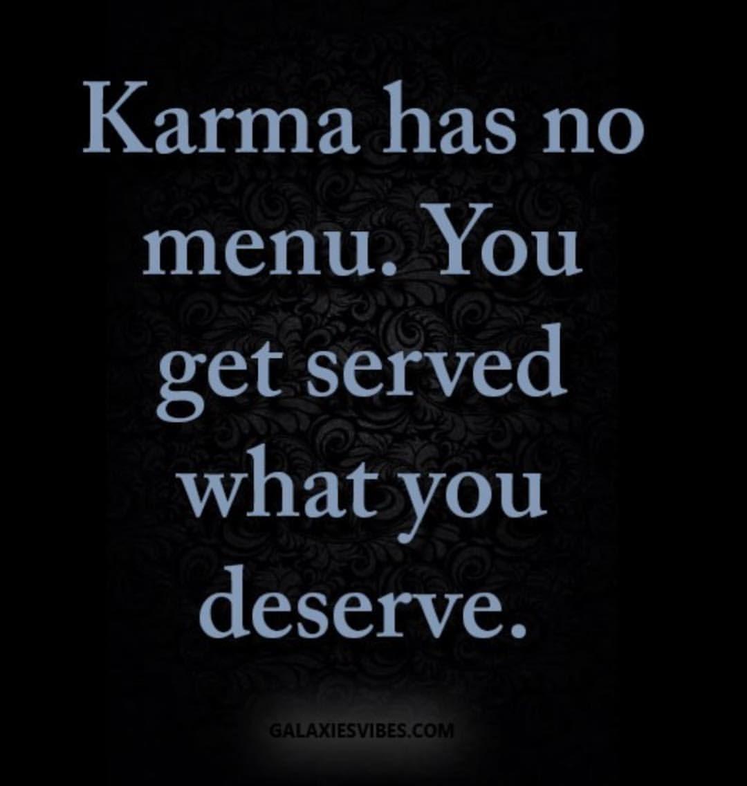 """karma has no menu you get served what you deserve 💞""""   Karma ..."""