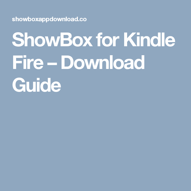 showbox app for my kindle fire