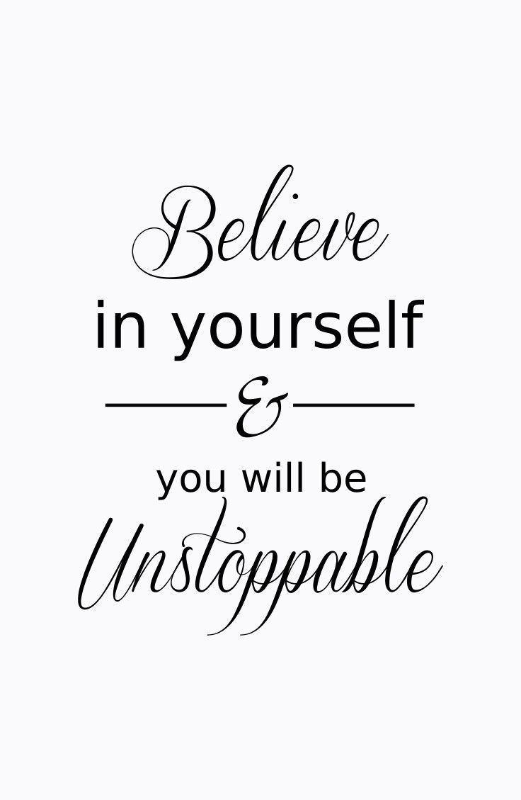 Be Confident Quotes You Have To Believe In Yourself In Order To Be Successfulbe