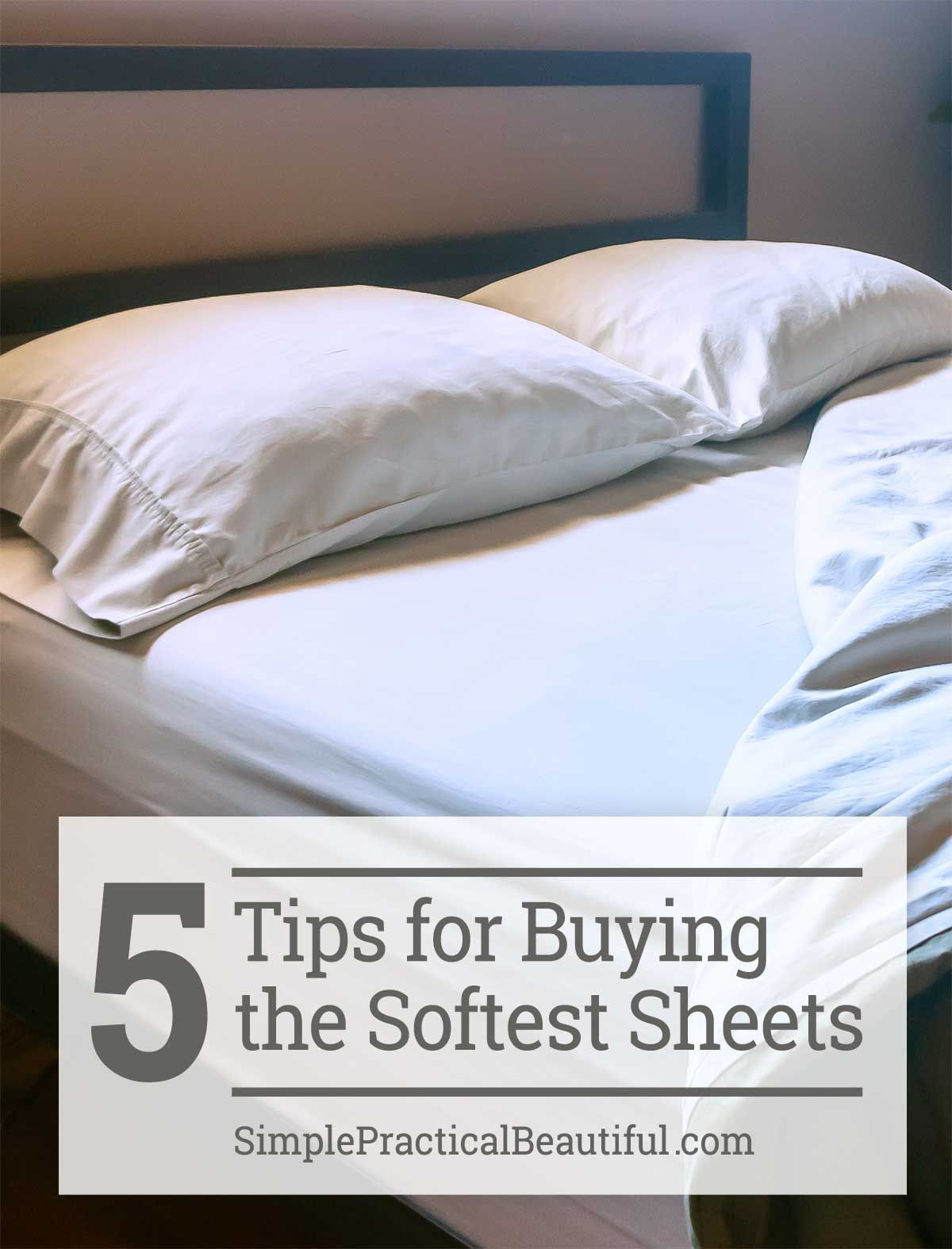 How To Buy The Best Sheets For Your Bed Simple Practical