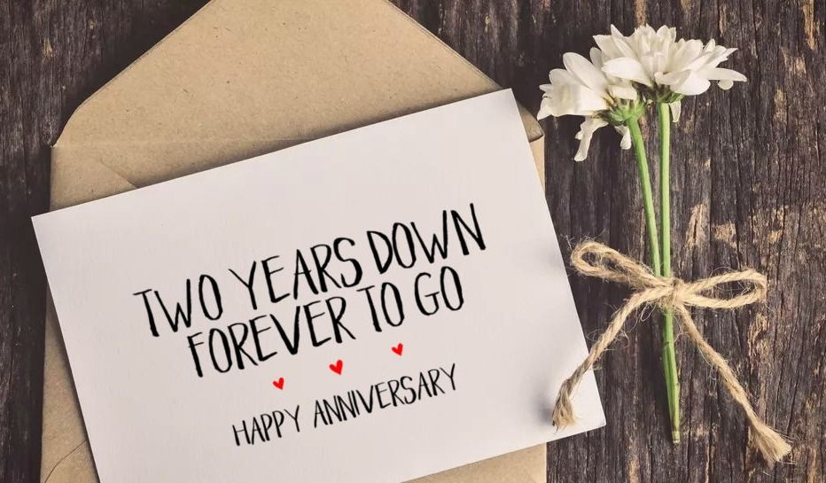 Two Years Down Forever To Go Happy Anniversary Anniversary Cards Happy Anniversary One Year Anniversary