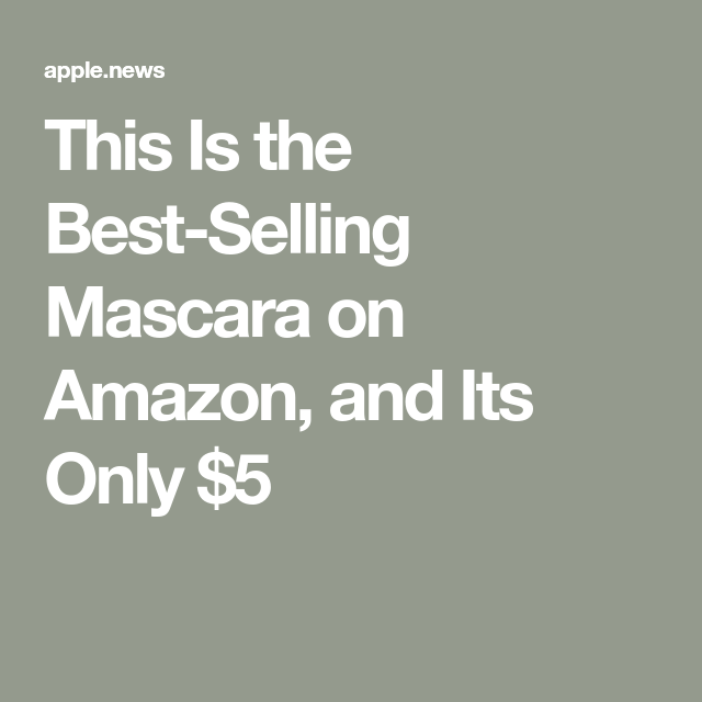 17054c0c3fe This Is the Best-Selling Mascara on Amazon, and Its Only $5 — Who ...