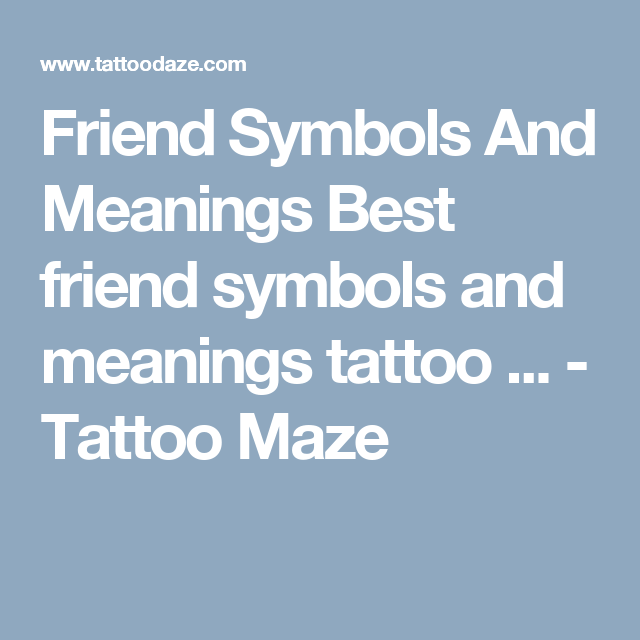 Friend Symbols And Meanings Best Friend Symbols And Meanings Tattoo