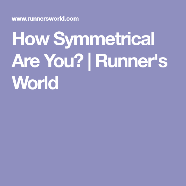 How Symmetrical Are You? | Runner's World