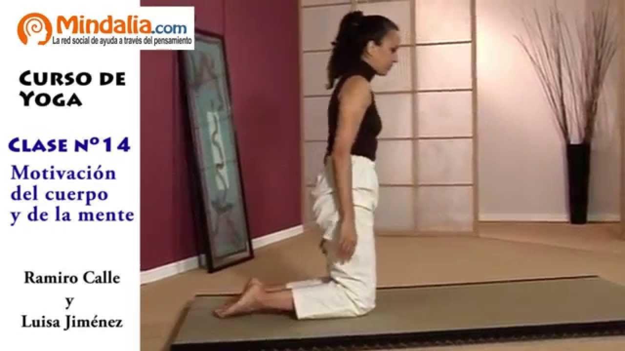Motivación Del Cuerpo Y De La Mente Por Ramiro Calle Clase De Yoga 14 Mindalia Com Televisión Clase De Yoga Cursos De Yoga Motivación Del Cuerpo