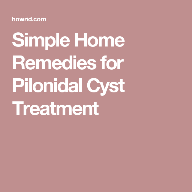 Pilonidal Cyst Home Treatment Tailbone Cyst Natural Remedies