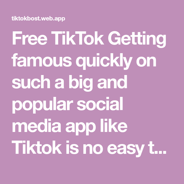 Free Tiktok Getting Famous Quickly On Such A Big And Popular Social Media App Like Tiktok Is No Easy Task But Possible H Free Followers Funny Video Memes App