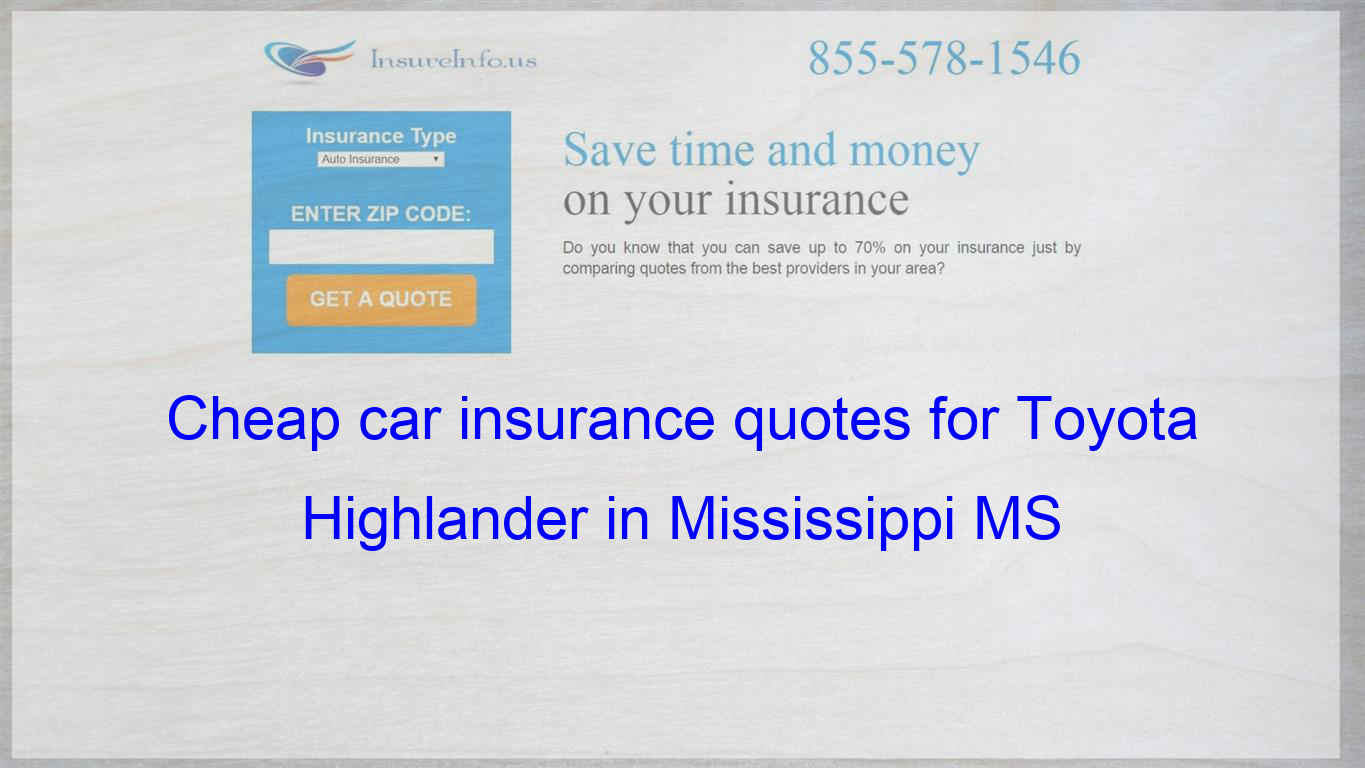How To Find Affordable Insurance Rates For Toyota Highlander Suv