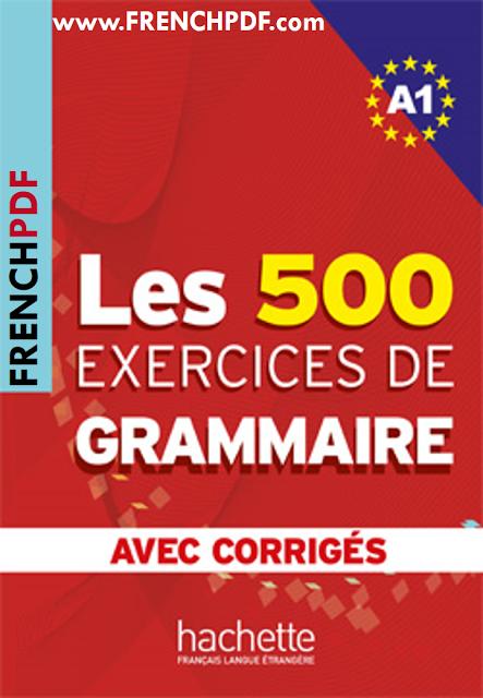 Les 500 Exercices De Grammaire A1 Livre Corriges