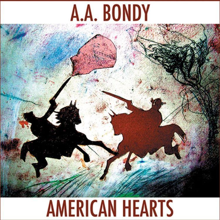 A.A. Bondy - American Hearts on Vinyl LP (Awaiting Repress)