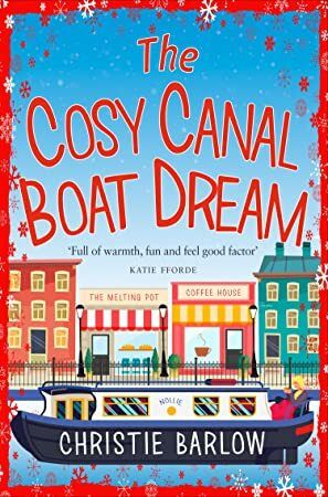 Free Download The Cosy Canal Boat Dream A funny feelgood romantic comedy you wont be able to put