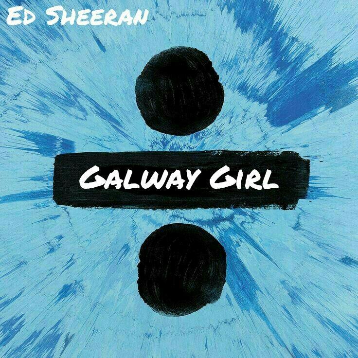 Ed Sheeran Galway Girl Album Art Cover Divide ♡ For