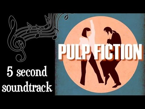 5 Second Soundtrack Pulp Fiction Essay