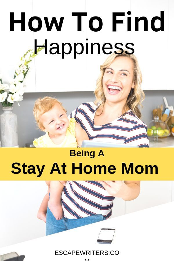 11 Things Every Stay At Home Mom Have To Do To Be Happy - Escape Writers | Stay at home mom ...