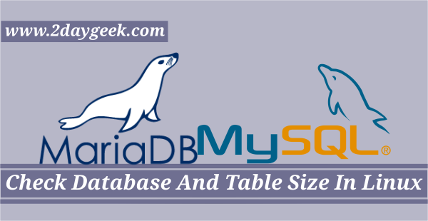 How To Check Mysql Mariadb Database And Table Size In Linux Mysql Linux Table Sizes