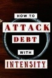 Sick of never being in debt and never seeming  How To Attack Debt With Intensity Sick of never being in debt and never seeming  How To Attack Debt With Intensity Sick of...
