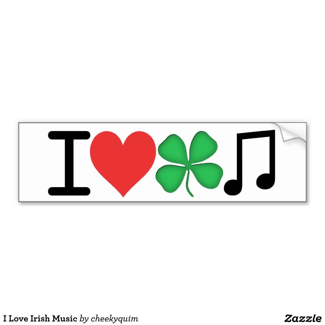 I Love Irish Music Bumper Sticker Zazzle Com Irish Music Music Stickers Bumper Stickers [ 1104 x 1104 Pixel ]