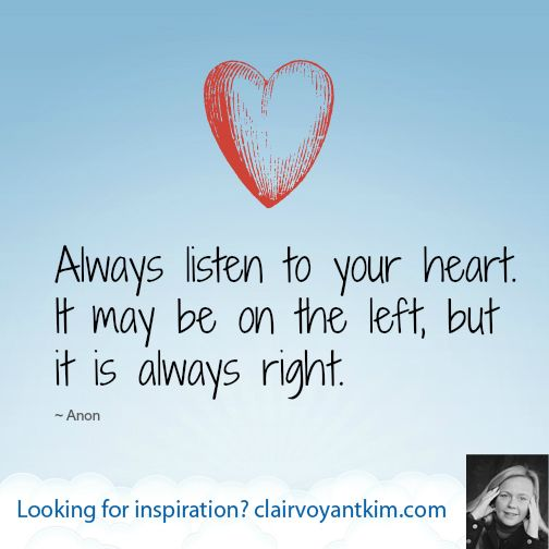 Always Listen To Your Heart. It May Be On The Left, But It Is