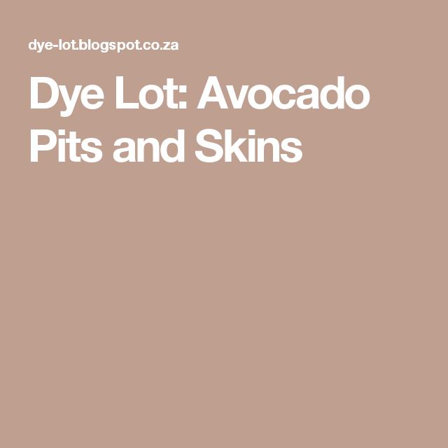Dye Lot: Avocado Pits and Skins