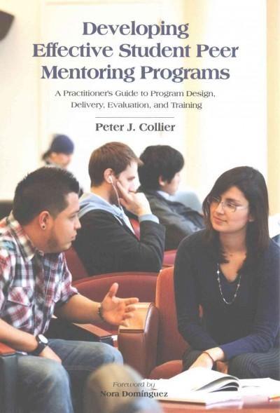 Developing Effective Student Peer Mentoring Programs A Practitioner S Guide To Program Design Delivery Evaluat Mentor Program Evaluation Youth Programs