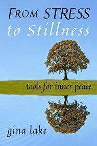 From stress to stillness tools for inner peace by gina lake ebook from stress to stillness tools for inner peace by gina lake ebook deal fandeluxe Image collections