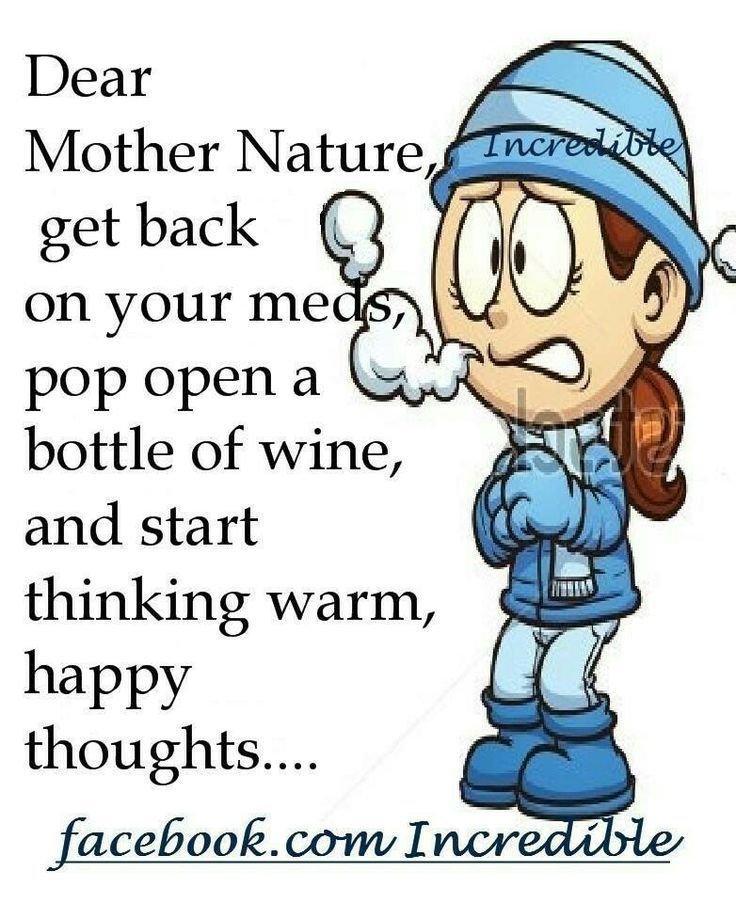 Dear Mother Nature quotes winter cold lol weather funny