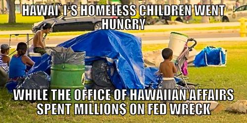 SHAME ON THE OFFICE OF HAWAIIAN AFFAIRS! http