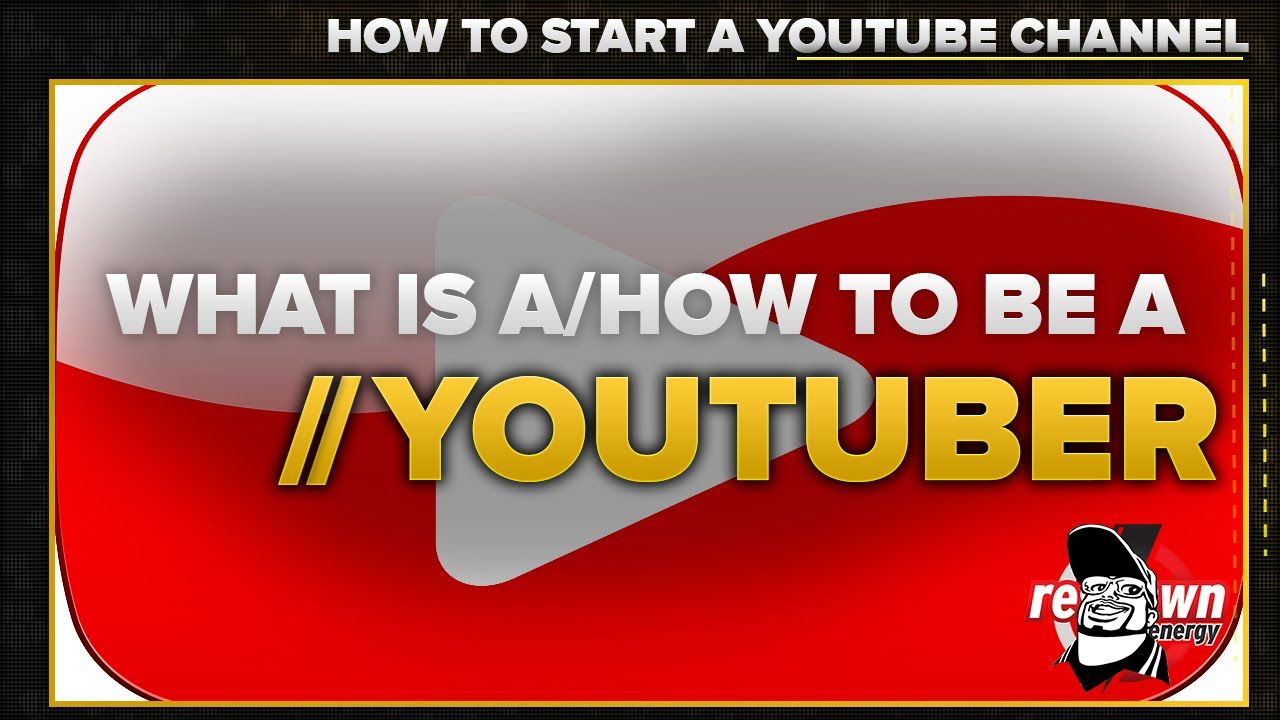 How to a YouTuber ★ Starting a YouTube Channel in
